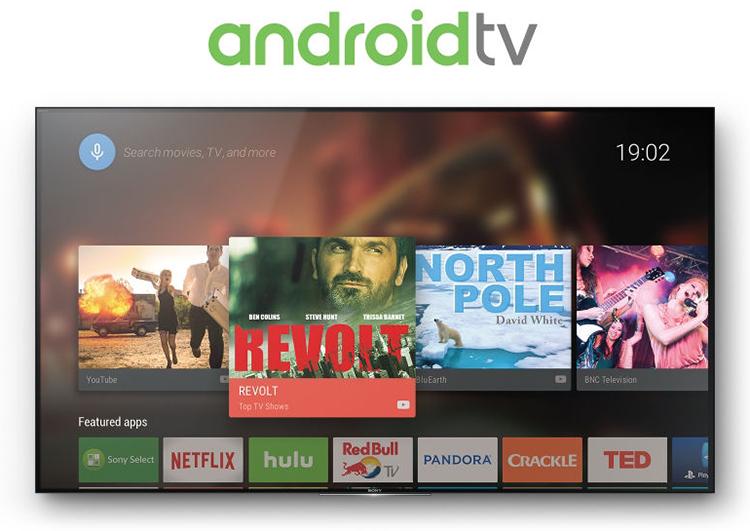 Sony Android TV sẽ cho bạn trải nghiệm một thế giới giải trí bao la