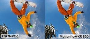 Công nghệ Motionflow XR 800